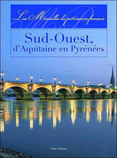 Sud-Ouest, d'Aquitaine en Pyrénées
