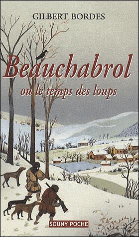 Beauchabrol ou le temps des loups