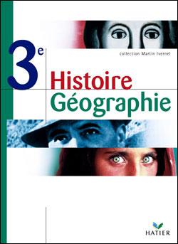 Histoire-Geographie 3e - Livre De L'eleve, Ed. 2003 - broché - Martin  Ivernel - Achat Livre | fnac