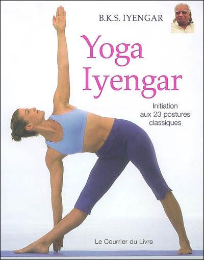 Yoga Iyengar, initiation aux 23 postures classiques