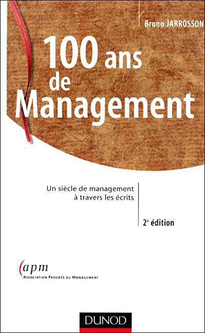 100 ans de management - 2ème édition - Un siècle de management à travers les écrits