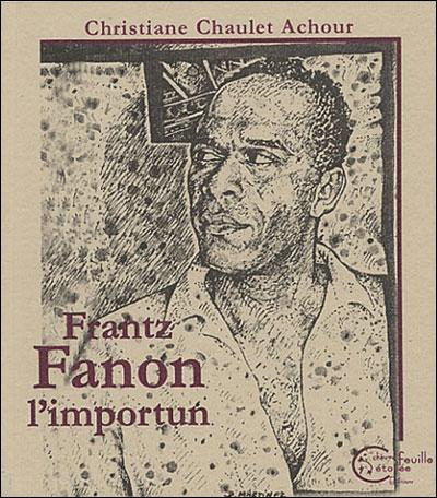 Frantz Fanon l'importun