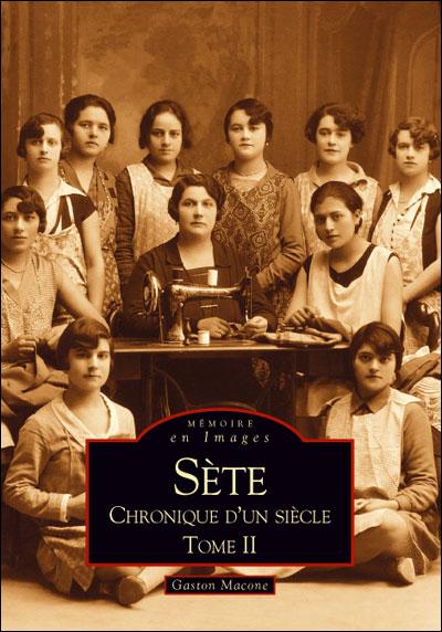 Sète, chronique d'un siècle - Volume 2