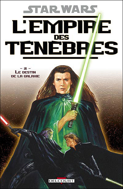 Star Wars - Episode VIII L'empire des ténèbres Tome 2 : Star Wars - L'empire des tenebres T02 - Le destin de la galaxie