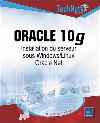 Oracle 10g Installation du serveur sous Windows, Linux, Oracle