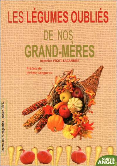 Les légumes oubliés de nos grand-mères