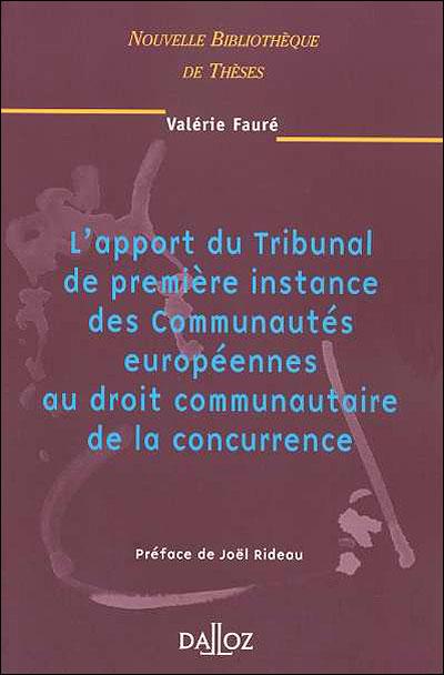 L'apport du tribunal de première instance des C.E. au droit commun. de la concurrence. volume 42