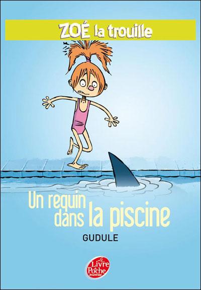Zoé la Trouille - Tome 2 : Zoé la trouille - Tome 2 - Un requin dans la piscine