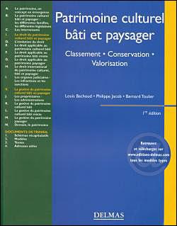 Patrimoine culturel, bâti et paysager. Classement . Conservation . Valorisation - 1ère éd.