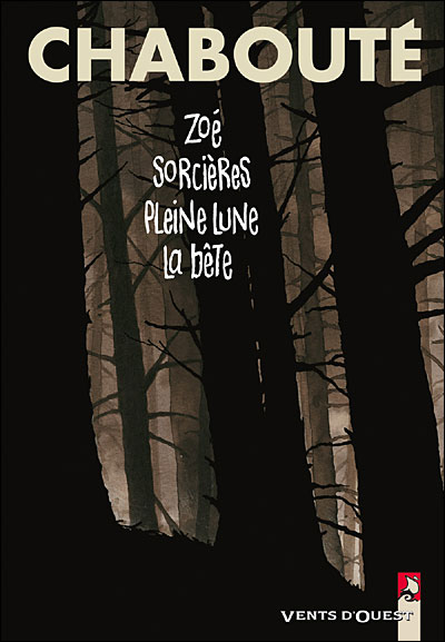 Zoé + Sorcières + Pleine Lune + La bête