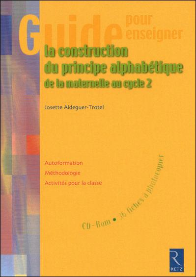 Guide pour enseigner la construction du principe alphabétique (+ CD-ROM)