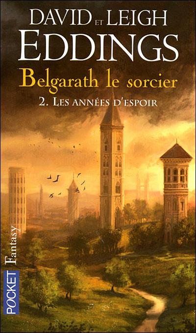 Belgarath le sorcier - Tome 2 Tome 2 : Belgarath le sorcier - tome 2 Les années d'espoir