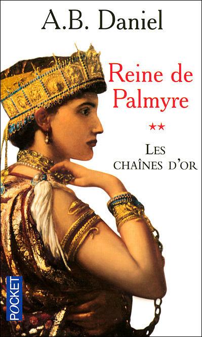Reine de Palmyre - tome 2 Les chaînes d'or