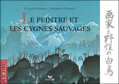 Facettes Bibliothèque CM2 - Le peintre et les cygnes sauvages - Album
