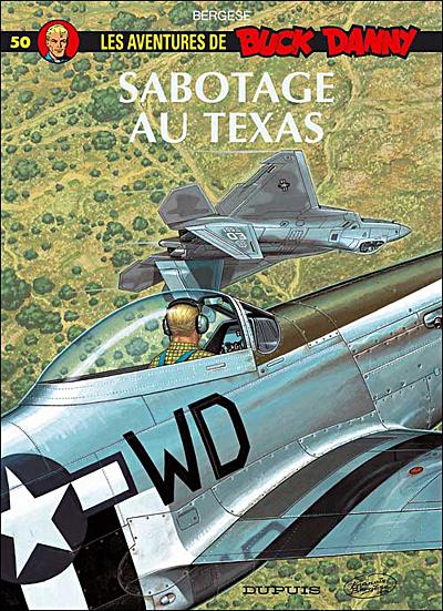 Buck Danny - Tome 50 : Sabotage au Texas