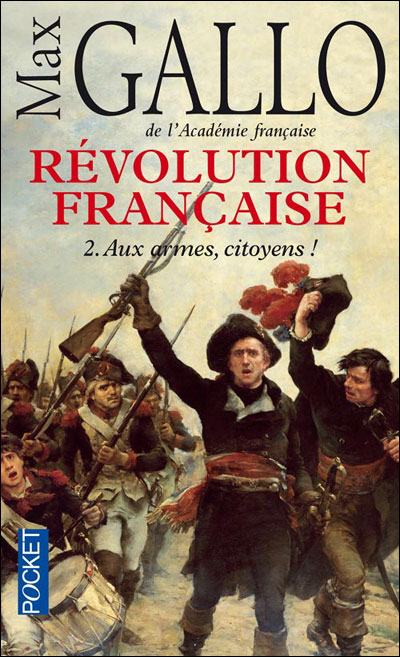 Révolution française - tome 2 Aux armes, citoyens !