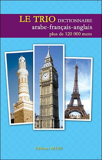 Le trio : dictionnaire arabe-français-anglais