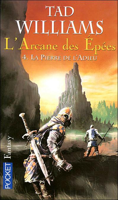 L'Arcane des Epées - tome 4 La pierre de l'adieu