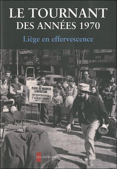 Le tournant des annees 1970 - liege en effervescence