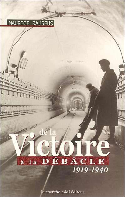De la victoire à la débâcle juin 1919-juin 1940