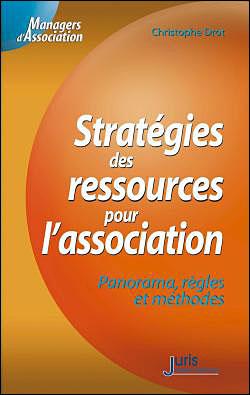 Stratégies des ressources pour l'association. Panorama, régles et méthodes - 1ère éd.