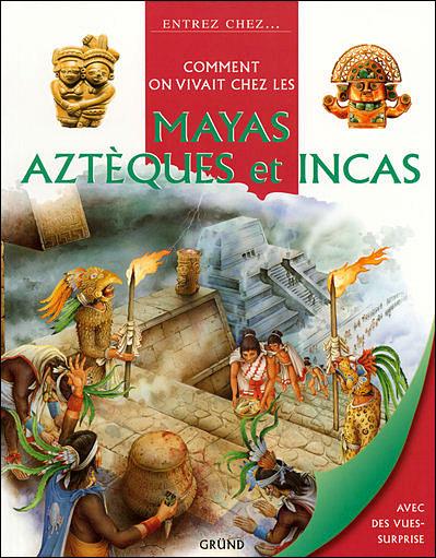 Bien connu Comment on vivait chez les Mayas, les Aztèques et les Incas  NA06
