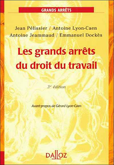 Les Grands Arrets Du Droit Du Travail Broche Jean Pelissier