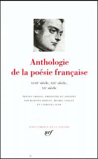 Anthologie de la poésie française XVIIIe siècle, XIXe siècle, XXe siècle