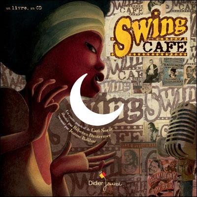 Swing Café / un conte musical de Carl Norac   Norac, Carl (1960-....). Auteur