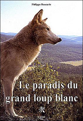 Le paradis du grand loup blanc