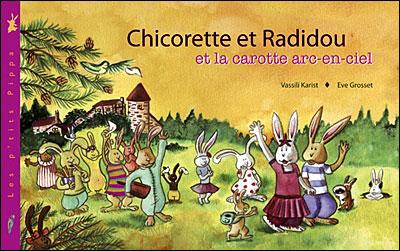 Chicorette et Radidou et la carotte arc-en-ciel