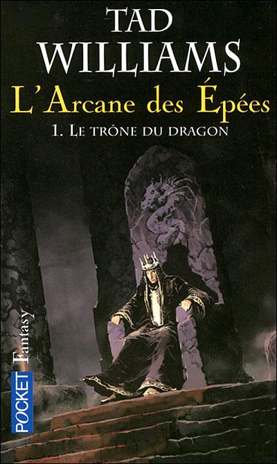L'Arcane des Epées - tome 1 Le trône du dragon