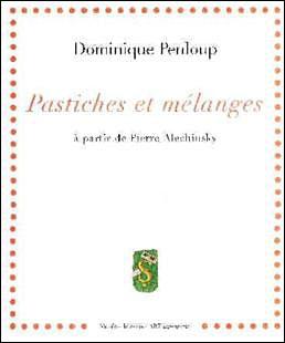 Dominique Penloup, pastiches et mélanges