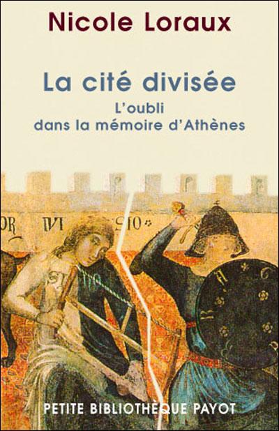 La cité divisée - L'oubli dans la mémoire d'Athènes