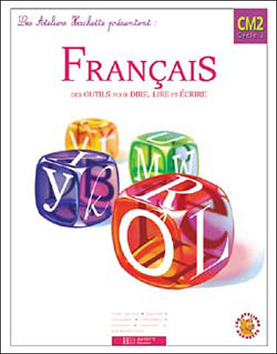 Les Ateliers Hachette Français CM2 - Livre de l'élève - Ed.2005