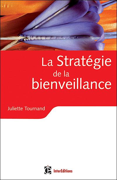 La stratégie de la bienveillance - 3e éd. - L'intelligence de la coopération