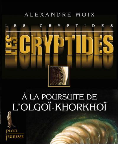 Les cryptides - tome 2 A la poursuite de l'olgoi-Khorkhoi