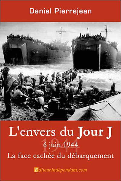 L'envers du jour J 6 juin 1944