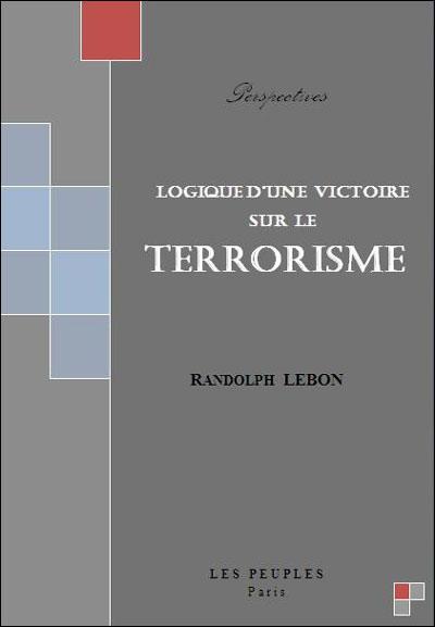 Logique d'une victoire sur le terrorisme