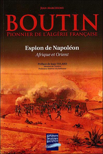 Boutin, pionnier de l'Algérie française et espion de Napoléon