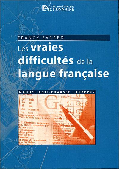 Vraies difficultés de la langue française