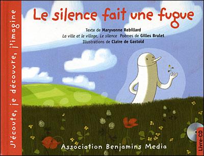 Le silence fait une fugue (+cd)