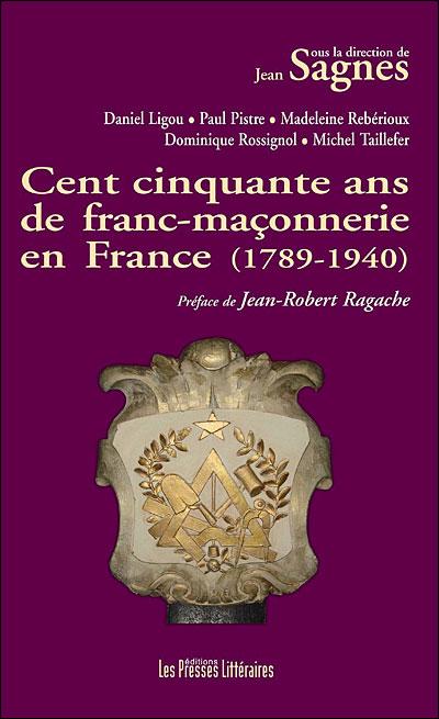 Cent-cinquante ans de franc-maçonnerie en France, 1789-1940