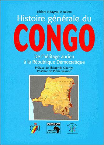Histoire générale du Congo - De l'héritage ancien à la République démocratique