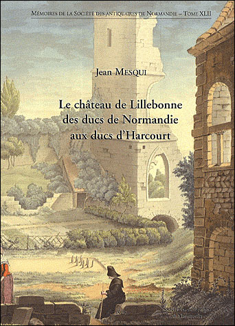 Le château de Lillebonne : des ducs de Normandie aux ducs d'Harcourt