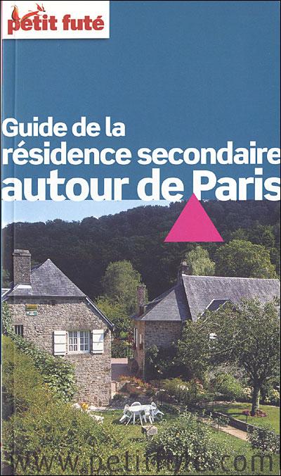 Guide de la résidence secondaire autour de Paris 2008