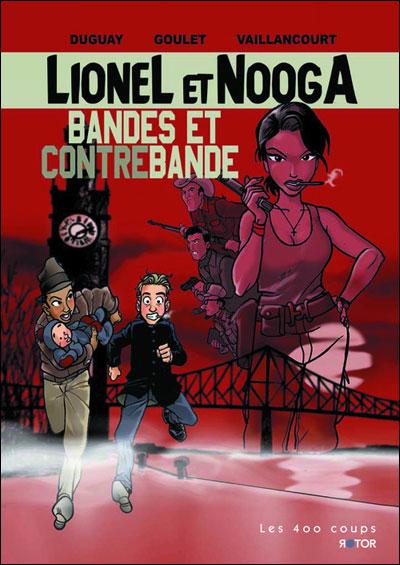 Lionel et Nooga - Tome 01 : Lionel & Nooga - tome 1 Bandes et contrebandes