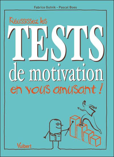 Réussissez les tests de motivation en vous amusant !