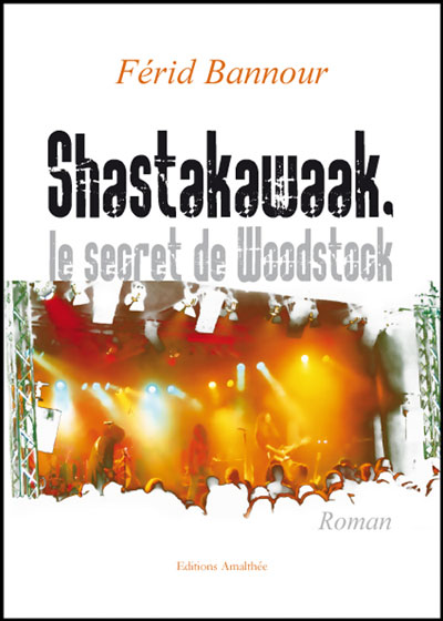 Shastakawaak, le secret de Woodstock