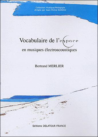Vocabulaire de l'espace en musiques électroacoustiques